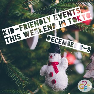 Kid-Friendly Events this Weekend in Tokyo 12/8-9